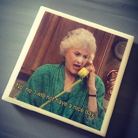 The Golden Girls TV Show Quote Ceramic Tile Drink Coaster; Betty White; Bea Arthur; House Warming; Friendship Gift; Home Decor; Girlfriends