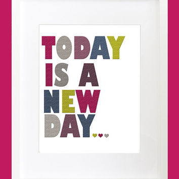 Typography Art Print Today Is A New Day Bright by PlayOnWordsArt