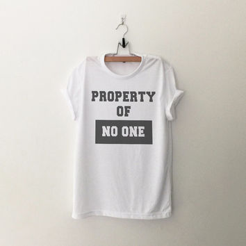 Property of no one tshirts sweatshirt clothes casual outfit for teens girl womens summer fall spring winter outfit ideas tumblr teen fashion