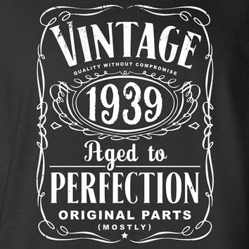75th Birthday Gift For Men and Women - Vintage 1939 Aged To Perfection Mostly Original Parts T-shirt Gift idea. More colors available S-1