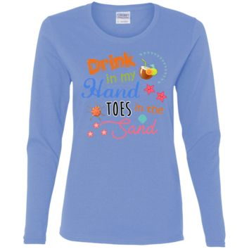 Drink In My Hand Toes In The Sand Ladies' Cotton LS T-Shirt