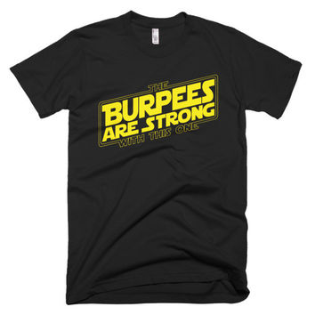 The Burpees Are Strong With This One Tee- Short sleeve men's Crossfit t-shirt