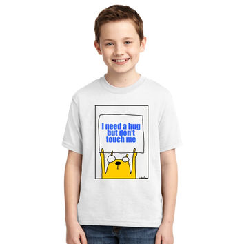 I Need A Hug But Don't Touch Me Youth T-shirt