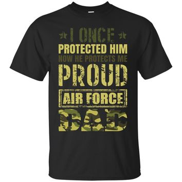Mens I Once Protected Him Proud Air Force Dad T Shirt