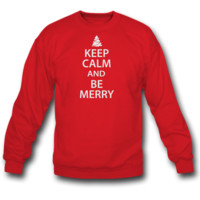 Keep Calm and Be Merry Christmas SWEATSHIRT CREWNECK