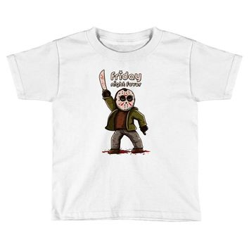 friday night fever Toddler T-shirt