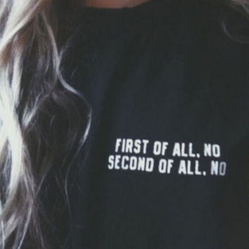 FIRST OF ALL NO Print Sweater Sweatshirt for Women Gift 164