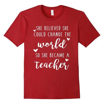 Teacher Changed The World Funny Teacher Shirt