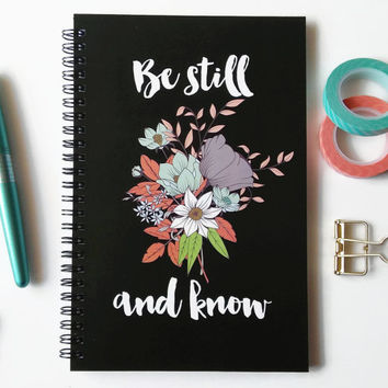 Writing journal, spiral notebook, sketchbook, diary, floral journal faith, bullet journal, Psalm 46:10, blank lined grid - Be still and know