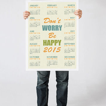 Wall calendar 2015, Positive quote art print, Inspiratinal saying, Don't worry, be happy, Vintage style, Retro poster