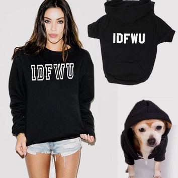 IDFWU dog hoodie (American Apparel) and womens sweatshirt