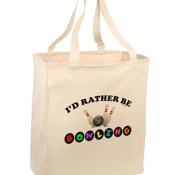 I'd Rather Be Bowling Large Grocery Tote Bag