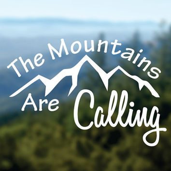 MOUNTAINS ARE CALLING Decal, Vinyl Sticker, Car Window Decal, Laptop Decal, Water Bottle Decal, Phone Decal, Bumper Sticker, Adventure Decal