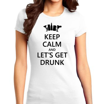 Keep Calm and Let's Get Drunk Juniors T-Shirt