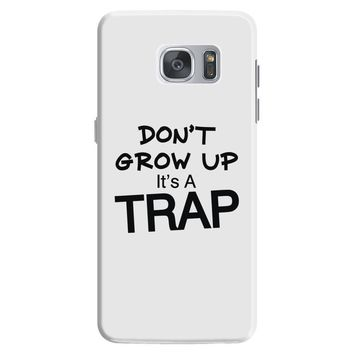 don't grow up it's a trap (2) Samsung Galaxy S7