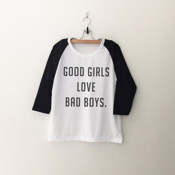 Good girls love bad boys T-Shirt womens girls teens unisex grunge tumblr instagram blogger punk hipster outfits gifts merch