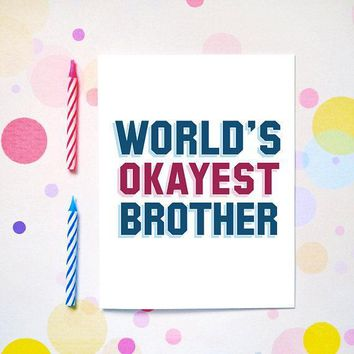 World's Okayest Brother Funny Happy Birthday Card