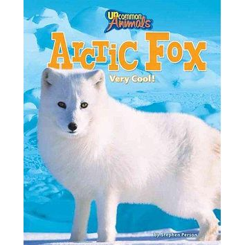 Arctic Fox: Very Cool! (Uncommon Animals)