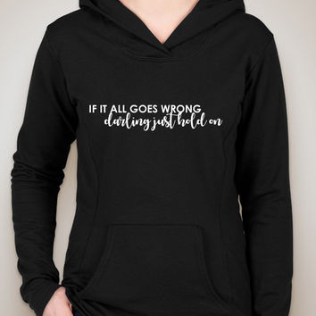 "Louis Tomlinson ""If it all goes wrong, Darling just hold on"" 2 Unisex Adult Hoodie Sweatshirt"