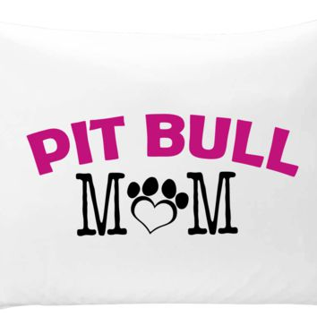 Pit Bull Mom - pillow case