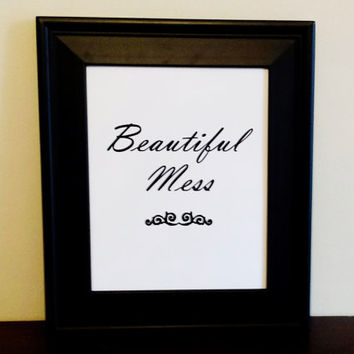 Beautiful Mess Typography Print. Minimalist Art Print. Home Decor