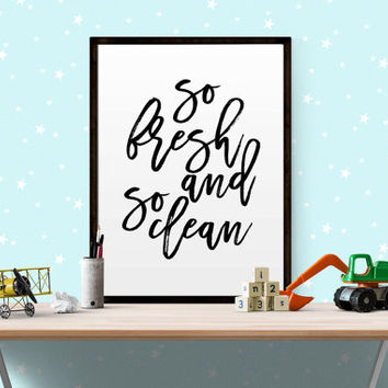 "NURSERY QUOTE ""So Fresh and So Clean"" Print Bathroom Art Print Kids Bathroom Bathroom Quote Bathroom Printable Laundry Room Kids Room Decor"