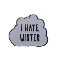 I Hate Winter Pin