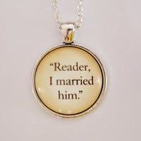Jane Eyre Necklace. Reader I Married Him. Charlotte Bronte Quote Necklace. 18 Inch Chain. Love Quote.