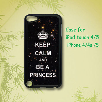 Keep Calm and Be A Princess and galaxy - iphone 5 case , iphone 4 case , ipod touch 5 case , ipod touch 4 case , ipod case , ipod touch case