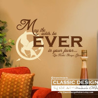 Vinyl Wall Decal - May the ODDS Be EVER in your FaVOR, Effie Trinket, Hunger Games quote