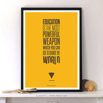 Education is the most powerful weapon - Nelson Mandela Educational Inspirational Quotes Typography Print Poster