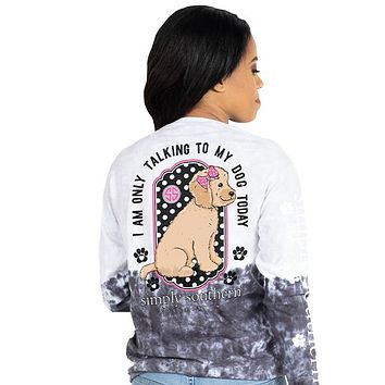 I Am Only Talking to My Dog Today - Dog - Tie Dye - SS - Adult Long Sleeve