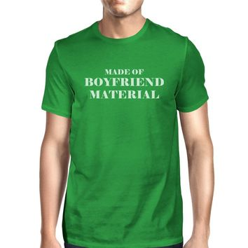 Boyfriend Material Men's Green Crew Neck T-Shirt Funny Graphic Top