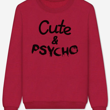 Cute And Psycho