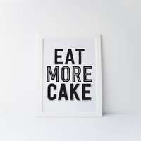 Eat More Cake Quote, Kitchen Wall Art, Kitchen Quote, Kitchen Decor, Kitchen Sign, Cupcake Art, Black and White Art, Typography, Printable