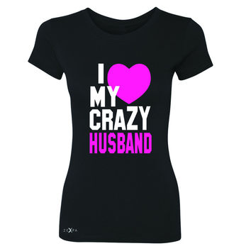 Zexpa Apparel™I Love My Crazy Husband Women's T-shirt Couple Matching July 4th Tee