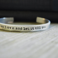 Bukowski Quote Cuff Bracelet - Modern - Looks Like Silver - Hand Stamped - Romantic - Rustic - Under 25 - For Him - Stocking Stuffer