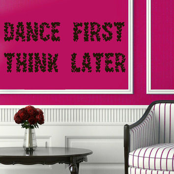 Wall Decals Life Quotes Love Dance First Think Later Gym Vinyl Decal Sticker Home Art Mural Living Room Interior Design Decor KG258