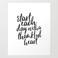 motivational poster,start each day with a thankful heart,inspirational quote,be thankful, quote art Art Print by TypoHouse