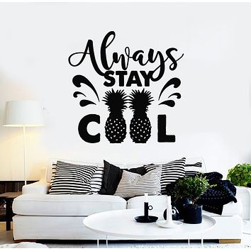 Vinyl Wall Decal Positive Quote Phrase Always Stay Cool Pineapple Stickers Mural (g841)