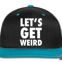 Let's Get Weird White Design Snapback