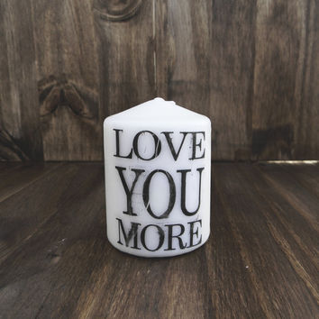 Love You More 3 Inch Pillar Candle, Wedding Gift, Family Gift, Housewarming gift, Couple gift, Valentines Day