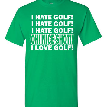 I hate Golf I hate Golf Nice Shot I Love Golf T Shirt Free Shipping