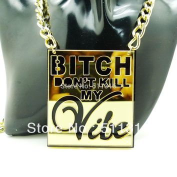 33N  Hip Hop Laser -Cut Acrylic Chian Necklace   Fashionable Gold Mirror BITCH DON'T KILL MY VIBE Pendant Necklace For Women