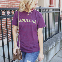 Adult-ish Tee- Wine