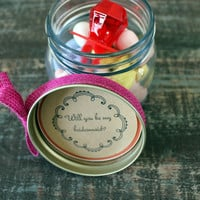 Will you be my bridesmaid invitation// 8 oz custom mason jar