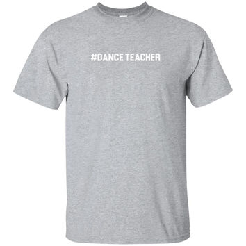 Hashtag dance teacher 2