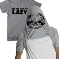 ASK ME WHY I'M LAZY T SHIRT FUNNY FLIPUP SLOTH SHIRTS
