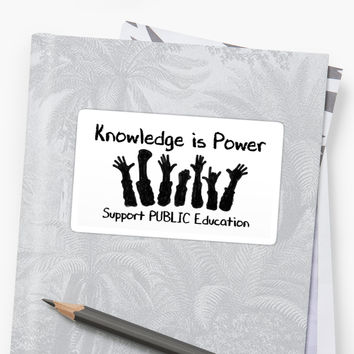 'Knowledge is Power - Support Public Education' Sticker by BelovedEarth