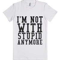 Not With Stupid-Female White T-Shirt